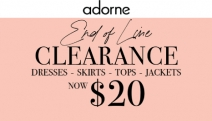 Time to Up Your Fashion Game with the End of the Line Clearance Sale at Adorne! Shop the Huge Range of Dresses, Skirts, Tops, Jackets Now Just $20