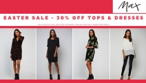 The Hunt for the Easter Best is Over with Max Fashions Easter Sale! Enjoy 30% Off Full Price Tops & Dresses! Hurry, Limited Time Only