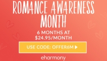 Make the Most of Romance Awareness Month w/ a 6-Month Subscription to eharmony! Find Your Special Someone for Just $24.95 Per Month w/ Code: OFFER6M