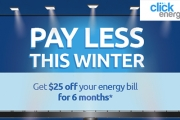 Pay Less this Winter on Your Energy Bill with $25 Off Your First 6 Energy Bills from Click Energy! Use Code: WINTER. Hurry, Get in Before 20 May!