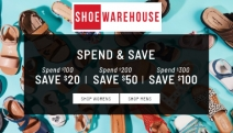 Get Your Kicks with Spend & Save at Shoe Warehouse! All Women's & Men's Shoes - Save $20 When You Spend $100. Spend More for Even More Savings!