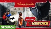 Heroes Unite! Score an Entry to Madame Tussauds - Justice League! Bring Your Bravery and Join the Ultimate Battle. Choice of Child or Adult Entry