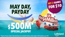 Oh, the Things You Could Do with $500 MILLION*! Get 2 Games for $10 for Your Chance to Win the MegaMillions Special Jackpot! What Are You Waiting for?
